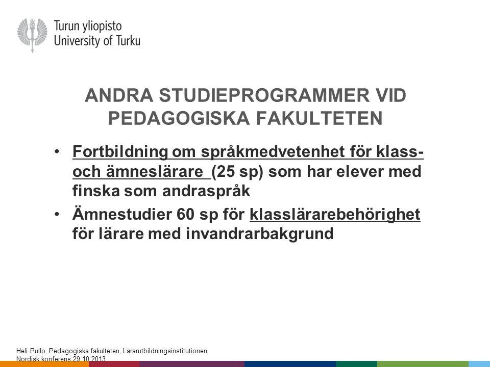 ANDRA STUDIEPROGRAMMER VID PEDAGOGISKA FAKULTETEN •Fortbildning om språkmedvetenhet för klass- och ämneslärare (25 sp) som har elever med finska som a