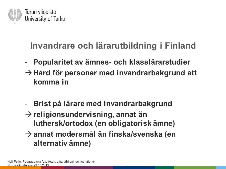 Invandrare och lärarutbildning i Finland -Popularitet av ämnes- och klasslärarstudier  Hård för personer med invandrarbakgrund att komma in -Brist på