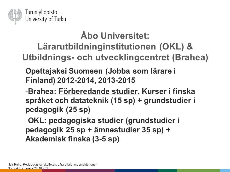 Åbo Universitet: Lärarutbildninginstitutionen (OKL) & Utbildnings- och utvecklingcentret (Brahea) Opettajaksi Suomeen (Jobba som lärare i Finland) 201