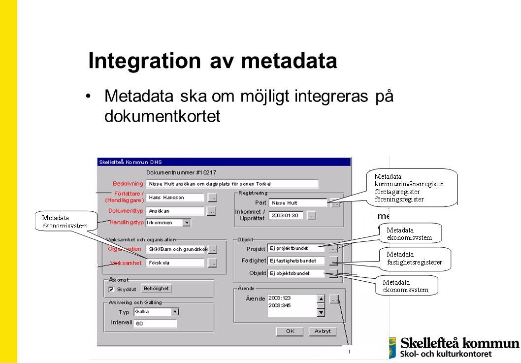 Integration av metadata •Metadata ska om möjligt integreras på dokumentkortet