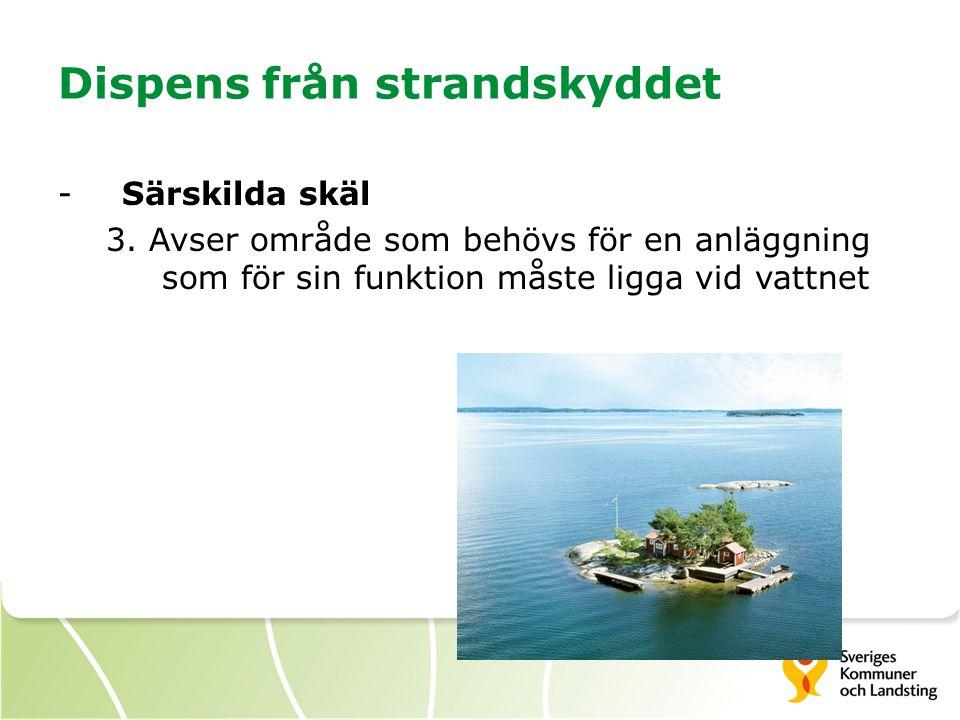 Dispens från strandskyddet -Särskilda skäl 3. Avser område som behövs för en anläggning som för sin funktion måste ligga vid vattnet