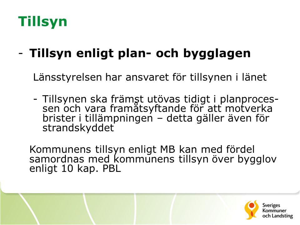 Tillsyn -Tillsyn enligt plan- och bygglagen Länsstyrelsen har ansvaret för tillsynen i länet -Tillsynen ska främst utövas tidigt i planproces- sen och