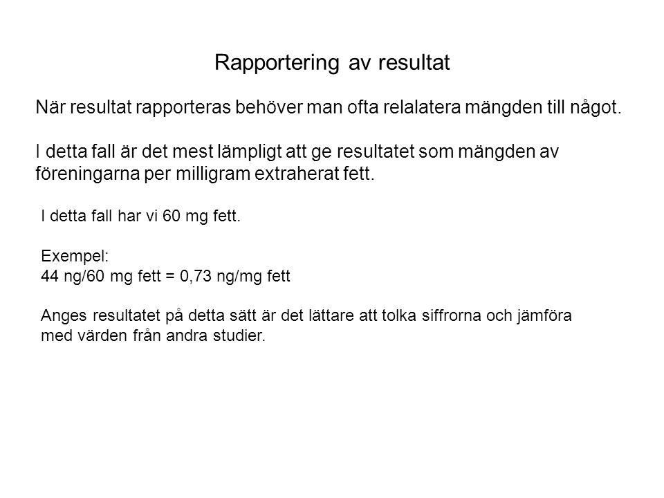 Rapportering av resultat När resultat rapporteras behöver man ofta relalatera mängden till något. I detta fall är det mest lämpligt att ge resultatet