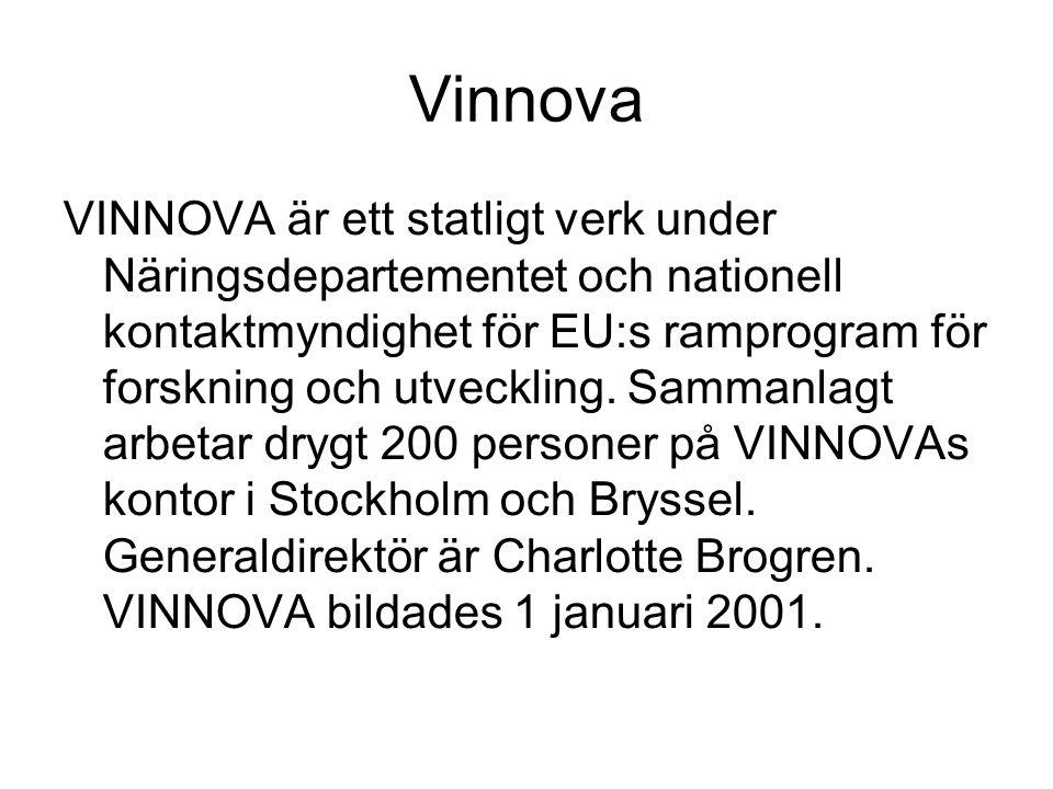 Vinnova VINNOVA är ett statligt verk under Näringsdepartementet och nationell kontaktmyndighet för EU:s ramprogram för forskning och utveckling. Samma
