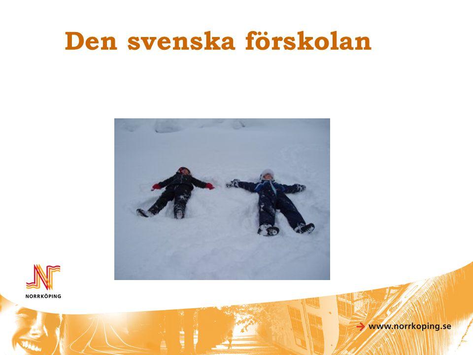 Om den svenska förskolan, några tankar om....
