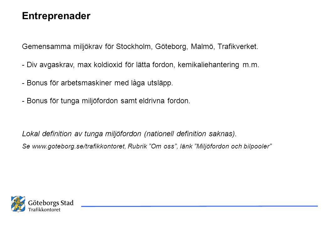 Entreprenader Gemensamma miljökrav för Stockholm, Göteborg, Malmö, Trafikverket. - Div avgaskrav, max koldioxid för lätta fordon, kemikaliehantering m