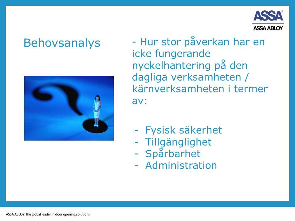 Behovsanalys - Hur stor påverkan har en icke fungerande nyckelhantering på den dagliga verksamheten / kärnverksamheten i termer av: -Fysisk säkerhet -