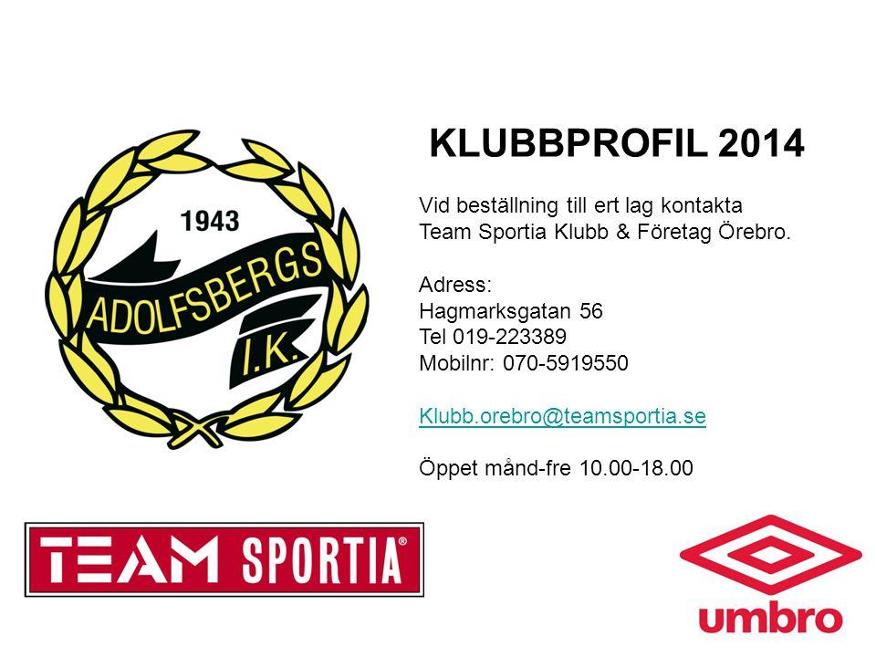 KLUBBPROFIL 2014 Vid beställning till ert lag kontakta Team Sportia Klubb & Företag Örebro. Adress: Hagmarksgatan 56 Tel 019-223389 Mobilnr: 070-59195