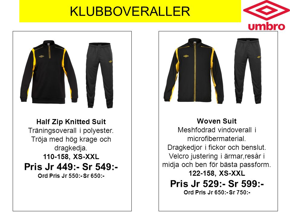 KLUBBOVERALLER Half Zip Knitted Suit Träningsoverall i polyester. Tröja med hög krage och dragkedja. 110-158, XS-XXL Pris Jr 449:- Sr 549:- Ord Pris J