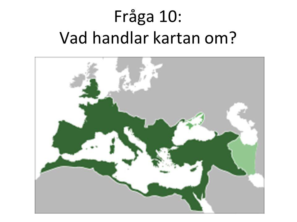 Fråga 10: Vad handlar kartan om?