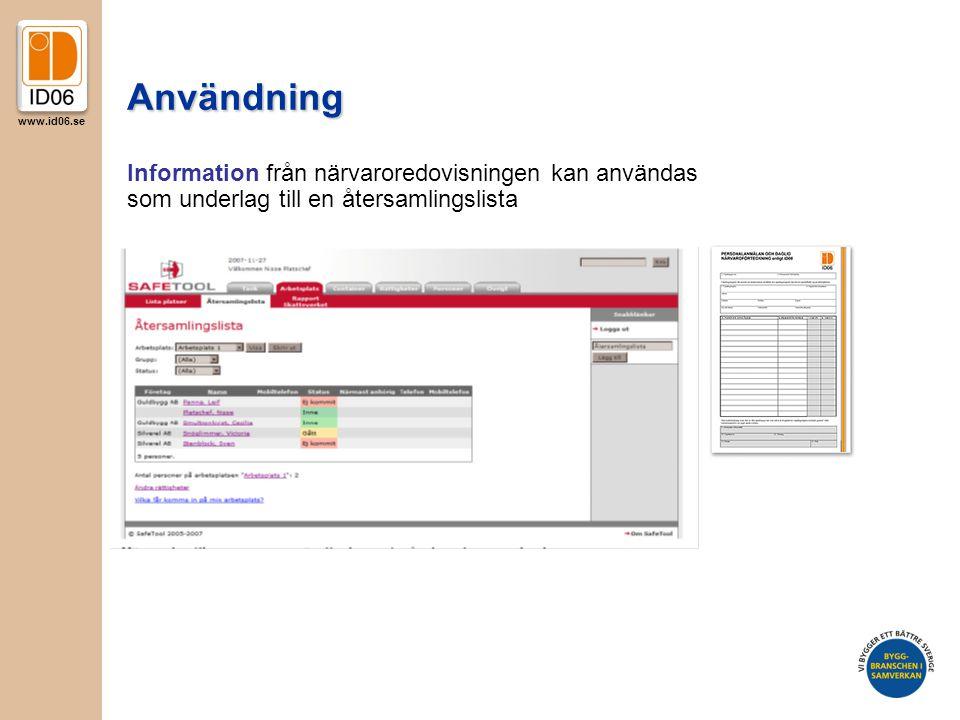 www.id06.se Information från närvaroredovisningen kan användas som underlag till en återsamlingslista Användning