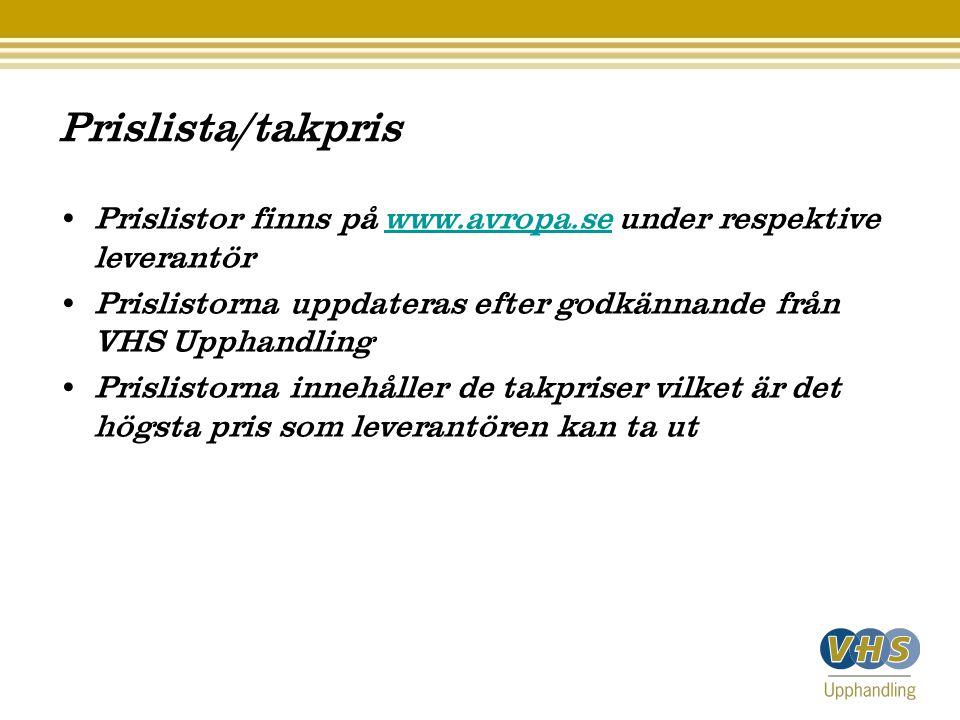 Prislista/takpris • Prislistor finns på www.avropa.se under respektive leverantörwww.avropa.se • Prislistorna uppdateras efter godkännande från VHS Up