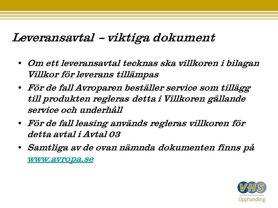 Leveransavtal – viktiga dokument • Om ett leveransavtal tecknas ska villkoren i bilagan Villkor för leverans tillämpas • För de fall Avroparen beställ
