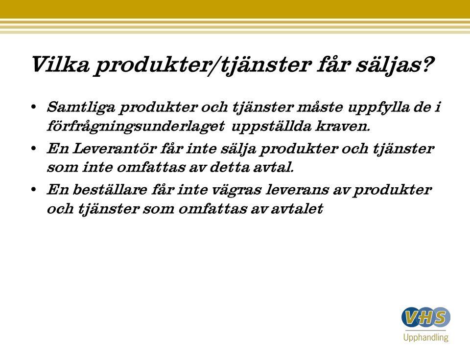 Vilka produkter/tjänster får säljas? • Samtliga produkter och tjänster måste uppfylla de i förfrågningsunderlaget uppställda kraven. • En Leverantör f