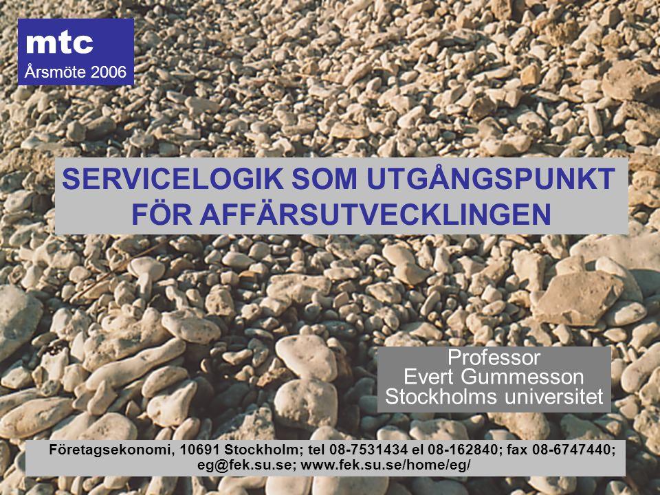 1 © E Gummesson 2006 Professor Evert Gummesson Stockholms universitet Företagsekonomi, 10691 Stockholm; tel 08-7531434 el 08-162840; fax 08-6747440; e