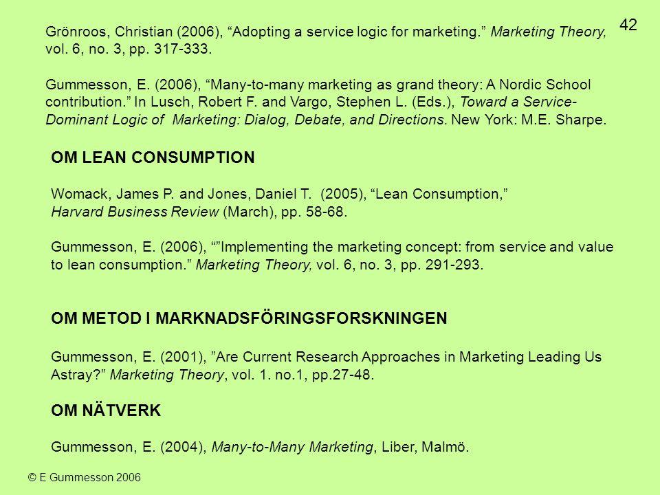 """42 © E Gummesson 2006 OM LEAN CONSUMPTION Womack, James P. and Jones, Daniel T. (2005), """"Lean Consumption,"""" Harvard Business Review (March), pp. 58-68"""
