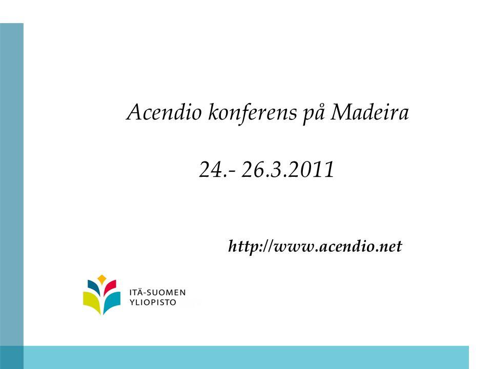 Acendio konferens på Madeira 24.- 26.3.2011 http://www.acendio.net