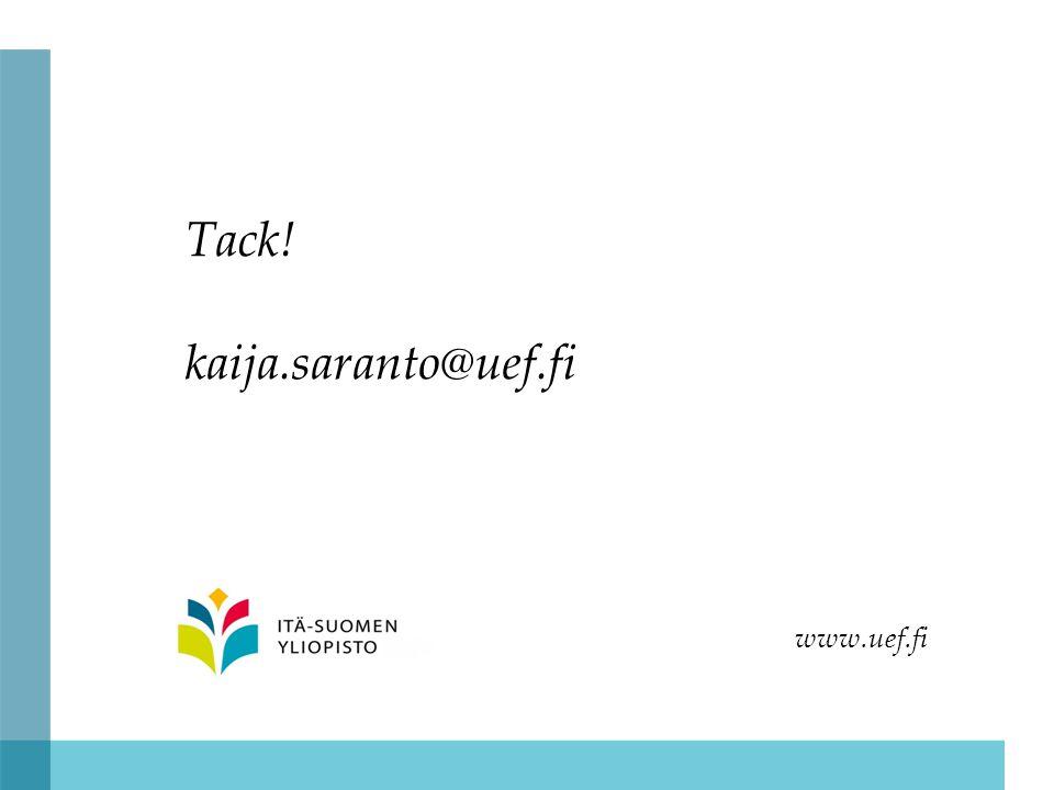 Tack! kaija.saranto@uef.fi www.uef.fi