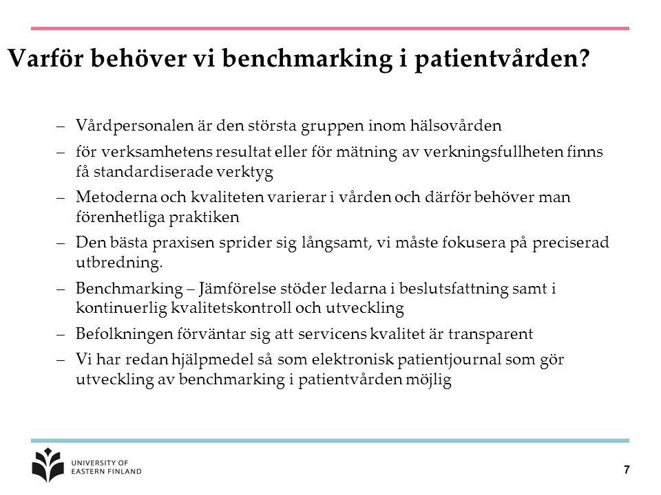 7 Varför behöver vi benchmarking i patientvården? –Vårdpersonalen är den största gruppen inom hälsovården –för verksamhetens resultat eller för mätnin