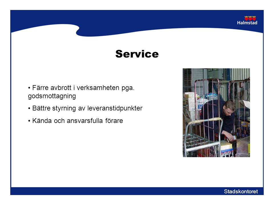 Stadskontoret Service • Färre avbrott i verksamheten pga. godsmottagning • Bättre styrning av leveranstidpunkter • Kända och ansvarsfulla förare