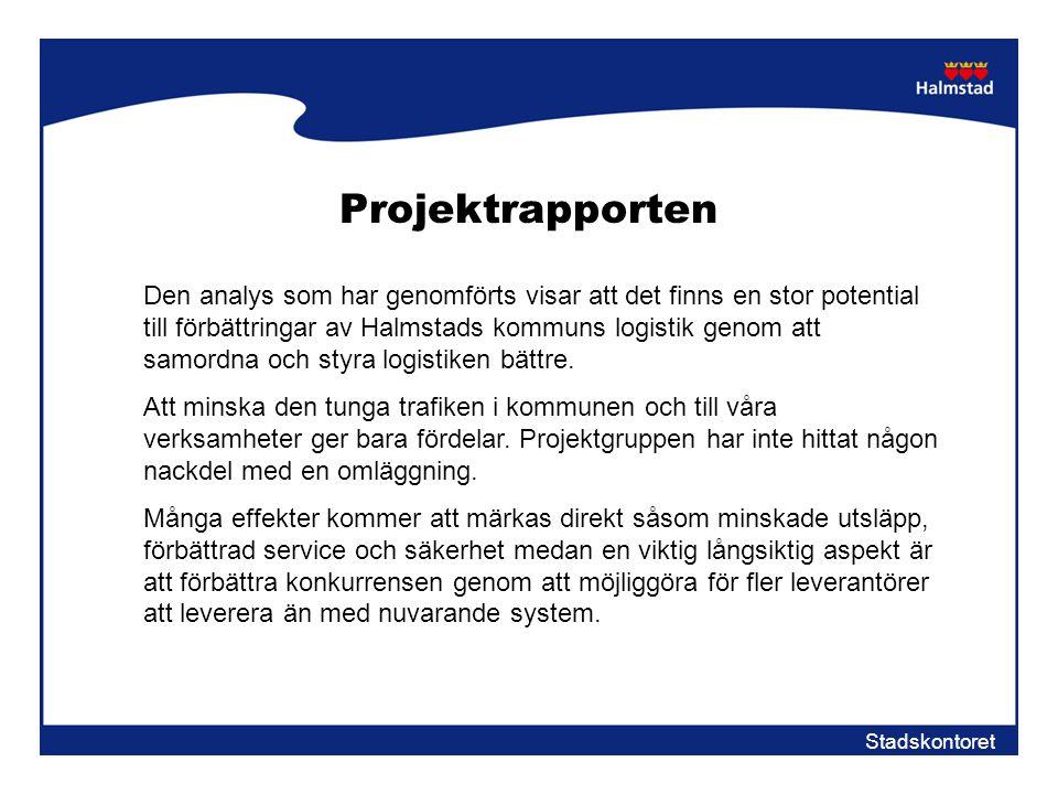 Stadskontoret Projektrapporten Den analys som har genomförts visar att det finns en stor potential till förbättringar av Halmstads kommuns logistik ge