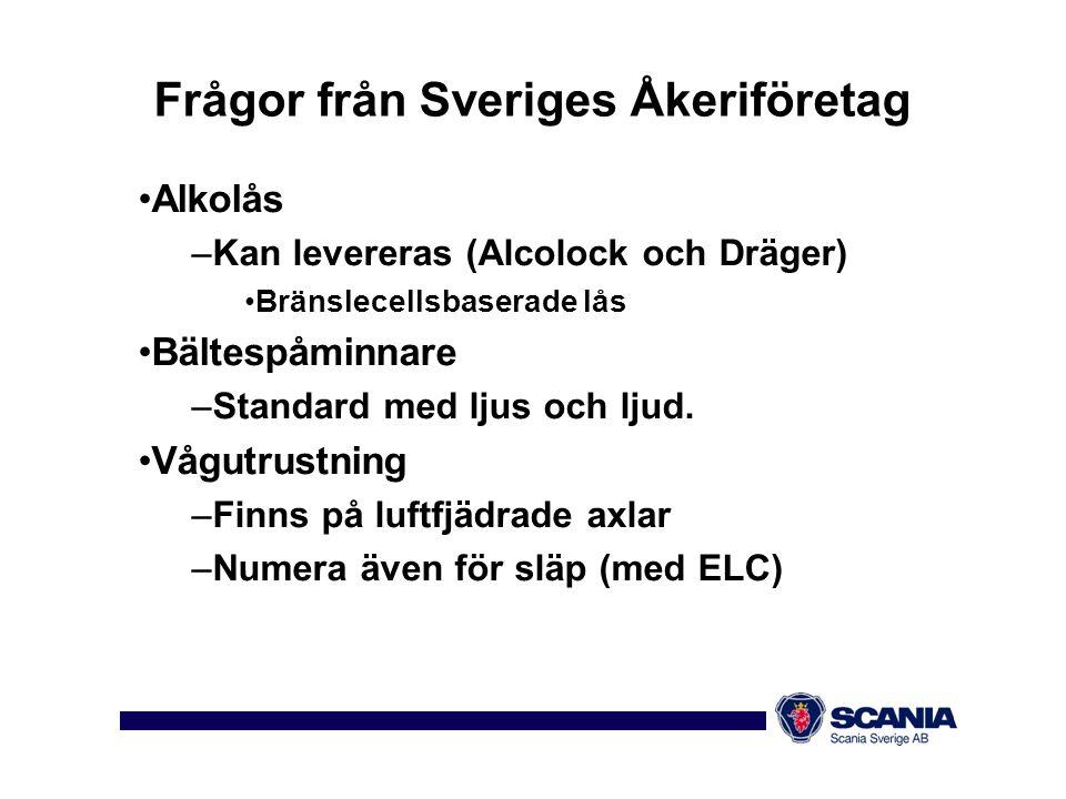 Frågor från Sveriges Åkeriföretag •Alkolås –Kan levereras (Alcolock och Dräger) •Bränslecellsbaserade lås •Bältespåminnare –Standard med ljus och ljud