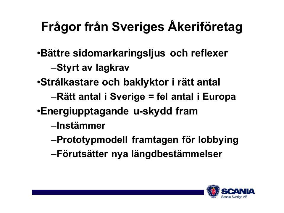 Frågor från Sveriges Åkeriföretag •Bättre sidomarkaringsljus och reflexer –Styrt av lagkrav •Strålkastare och baklyktor i rätt antal –Rätt antal i Sve