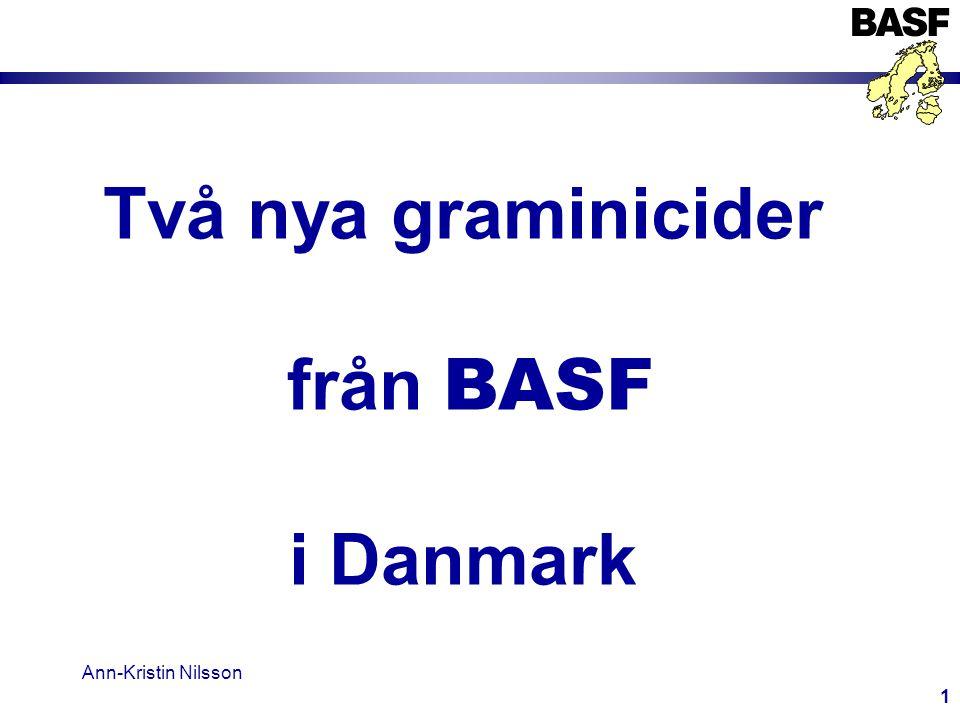 Ann-Kristin Nilsson 1 Två nya graminicider från BASF i Danmark