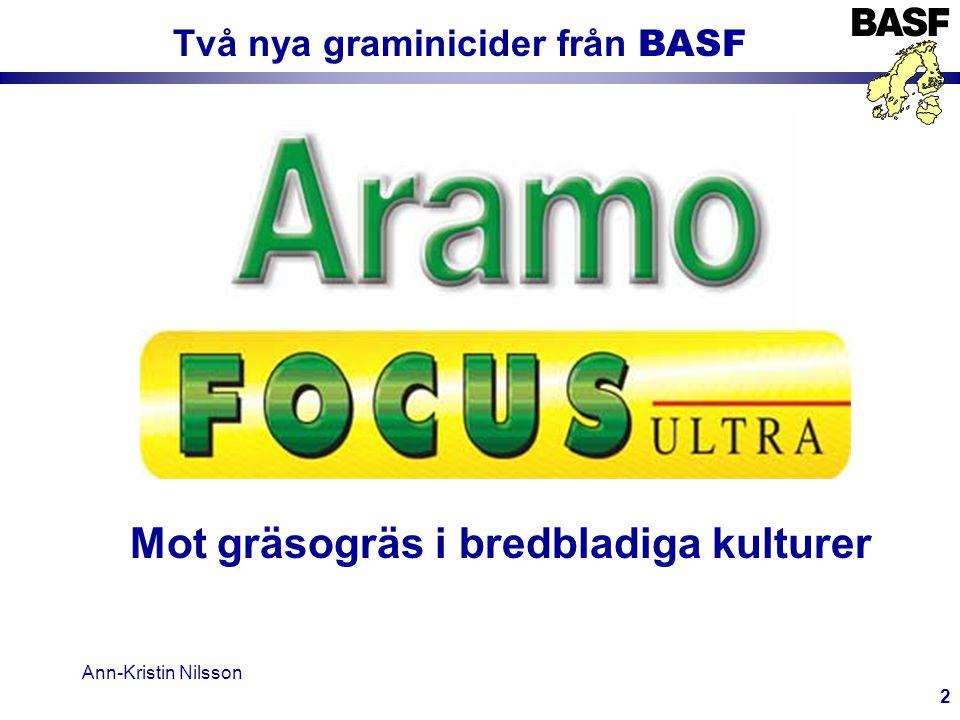 Ann-Kristin Nilsson 2 Två nya graminicider från BASF Mot gräsogräs i bredbladiga kulturer