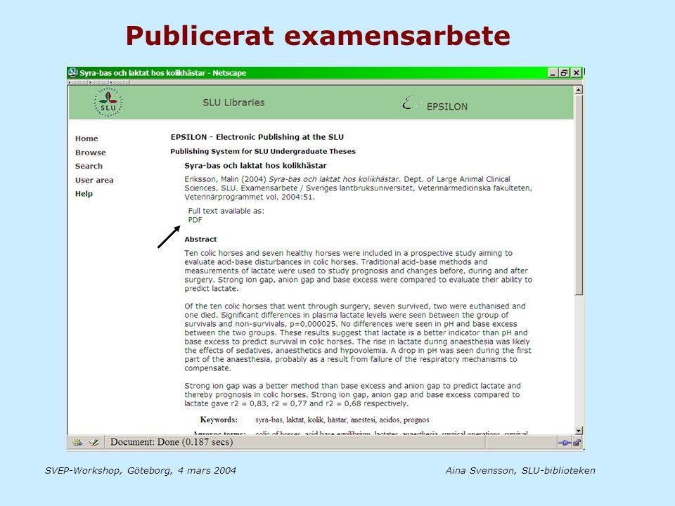 Aina Svensson, SLU-bibliotekenSVEP-Workshop, Göteborg, 4 mars 2004 Publicerat examensarbete