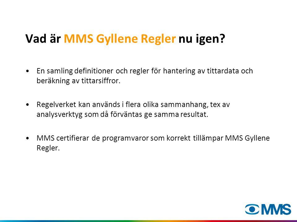 Varför MMS Gyllene Regler nu igen.•Skapar jämförbarhet mellan program, kanaler m.m.