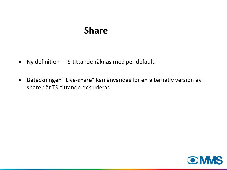 Share •Ny definition - TS-tittande räknas med per default.