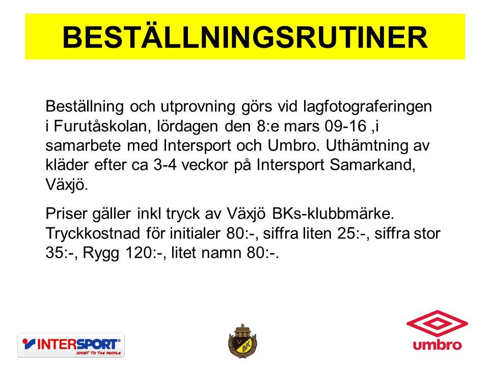 BESTÄLLNINGSRUTINER Beställning och utprovning görs vid lagfotograferingen i Furutåskolan, lördagen den 8:e mars 09-16,i samarbete med Intersport och Umbro.