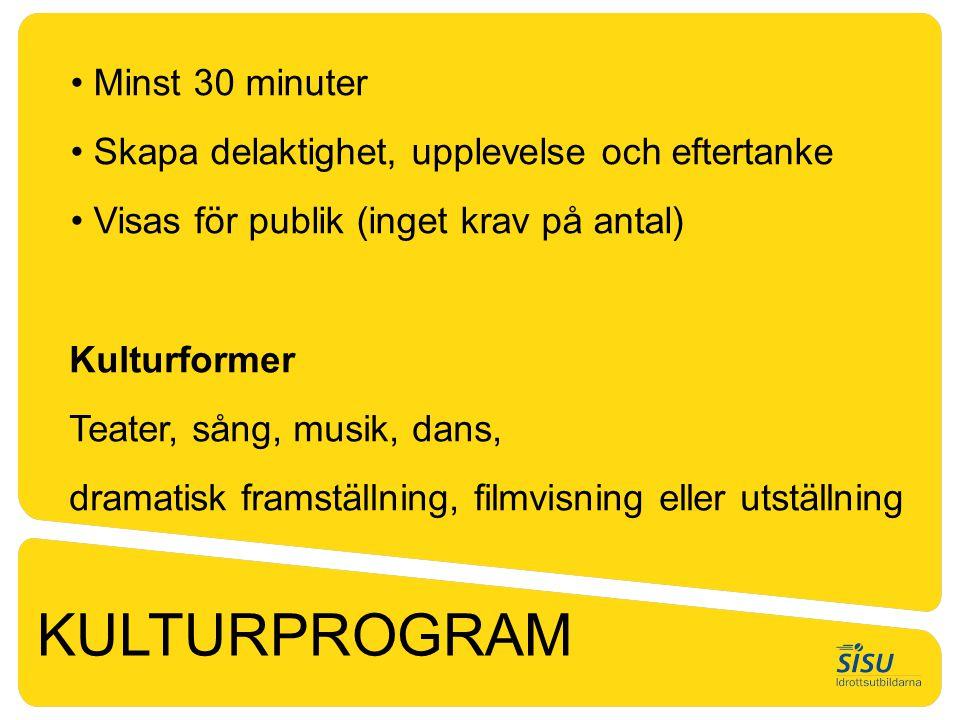 KULTURPROGRAM • Minst 30 minuter • Skapa delaktighet, upplevelse och eftertanke • Visas för publik (inget krav på antal) Kulturformer Teater, sång, mu
