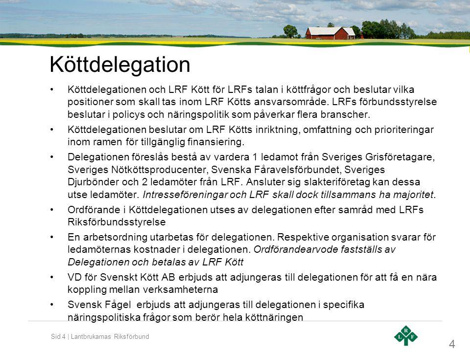 Sid 5 | Lantbrukarnas Riksförbund LRF Kött •LRF Kött inrättas som en enhet på LRF.