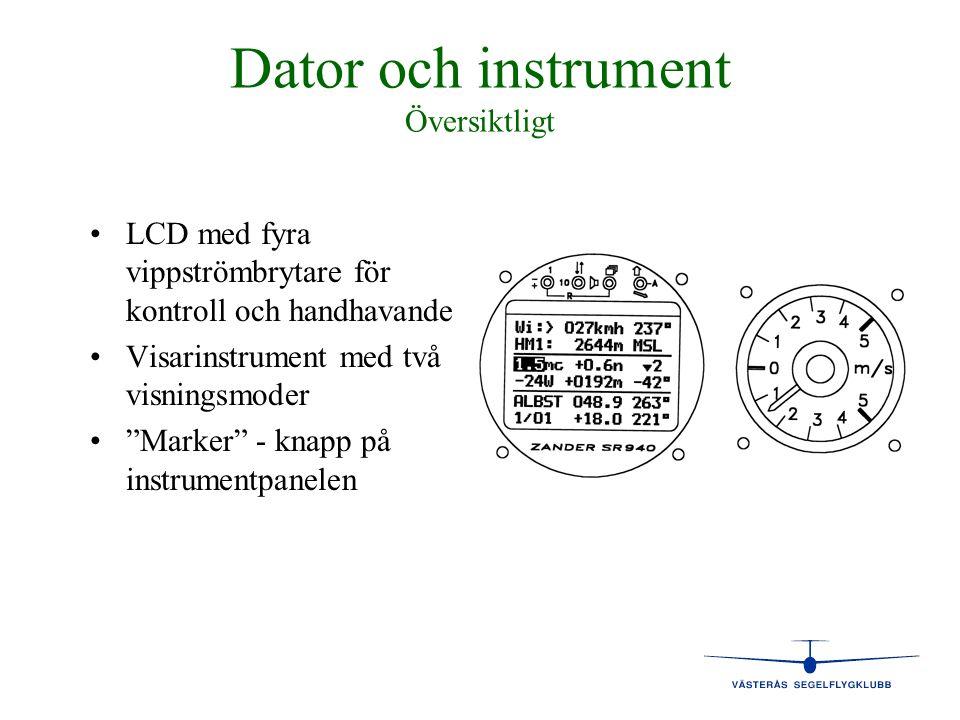 """Dator och instrument Översiktligt • •LCD med fyra vippströmbrytare för kontroll och handhavande • •Visarinstrument med två visningsmoder • •""""Marker"""" -"""