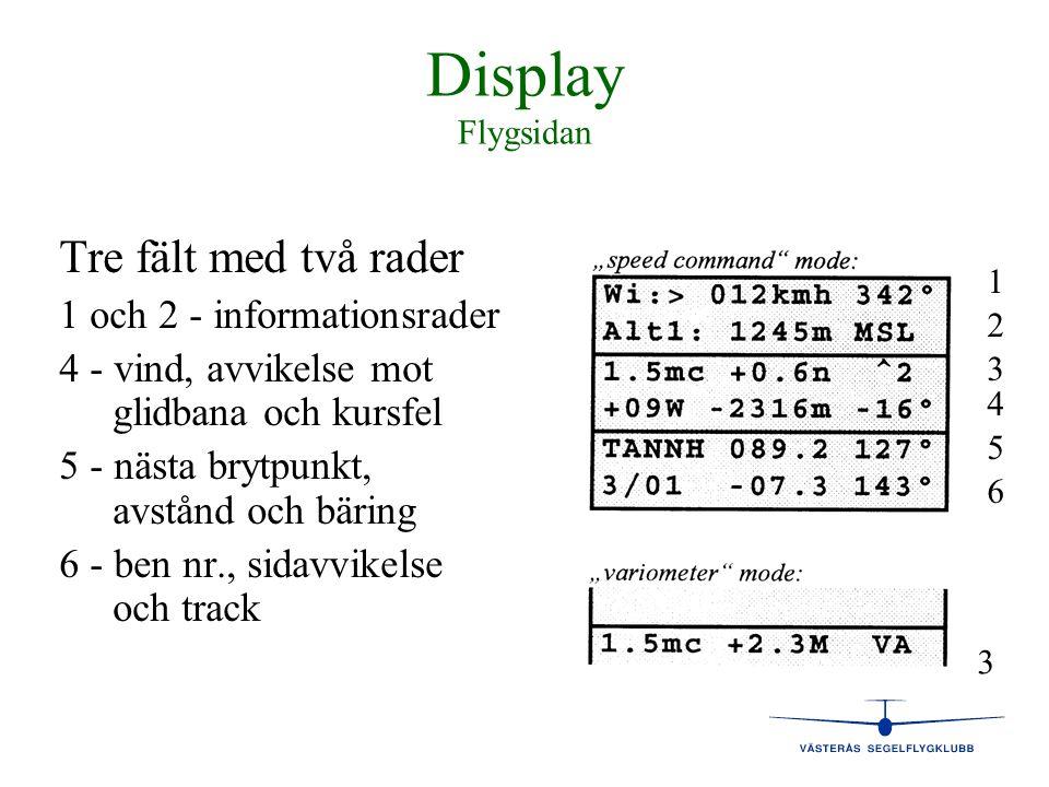 Display Flygsidan Tre fält med två rader 1 och 2 - informationsrader 4 - vind, avvikelse mot glidbana och kursfel 5 - nästa brytpunkt, avstånd och bär