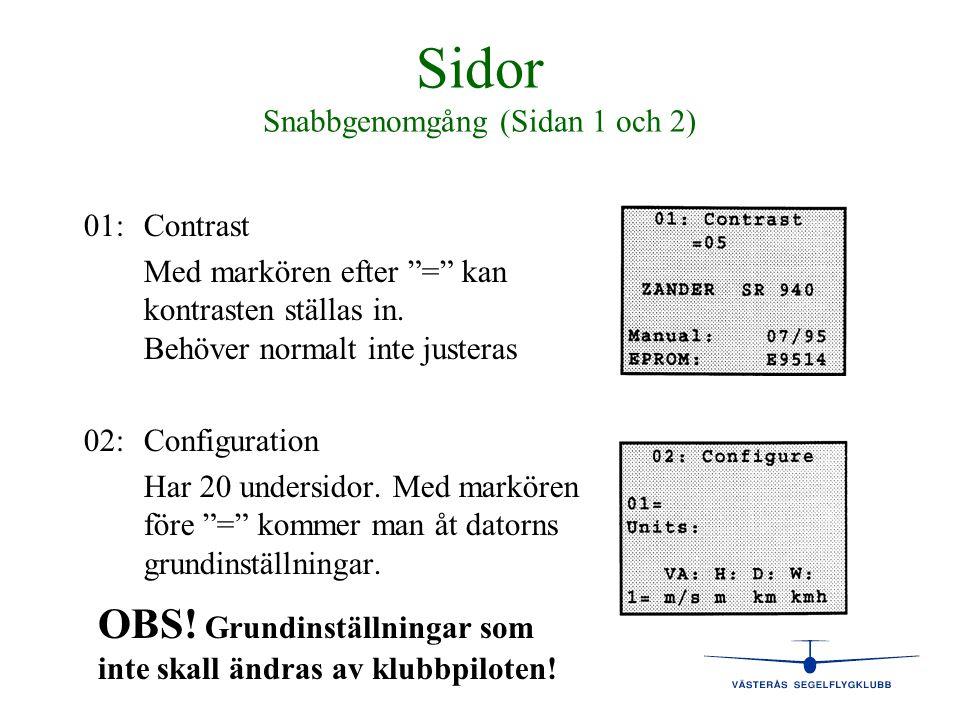"""Sidor Snabbgenomgång (Sidan 1 och 2) 01:Contrast Med markören efter """"="""" kan kontrasten ställas in. Behöver normalt inte justeras 02:Configuration Har"""