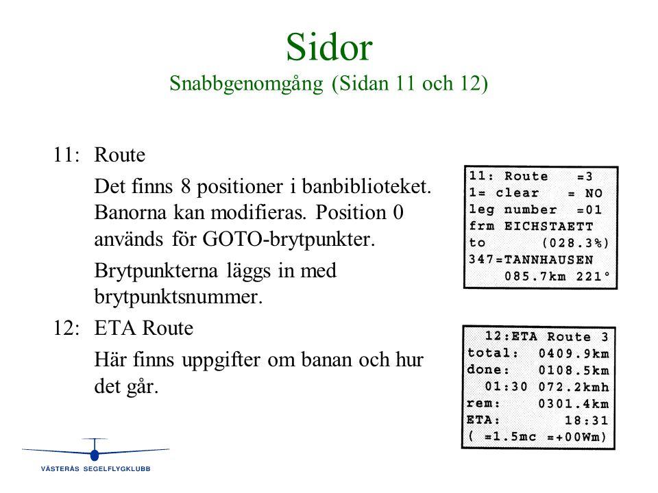 Sidor Snabbgenomgång (Sidan 11 och 12) 11:Route Det finns 8 positioner i banbiblioteket. Banorna kan modifieras. Position 0 används för GOTO-brytpunkt