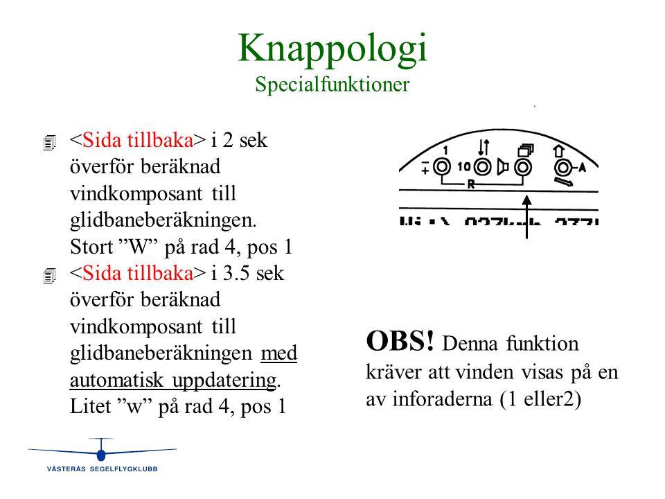"""Knappologi Specialfunktioner 4 i 2 sek överför beräknad vindkomposant till glidbaneberäkningen. Stort """"W"""" på rad 4, pos 1 4 i 3.5 sek överför beräknad"""