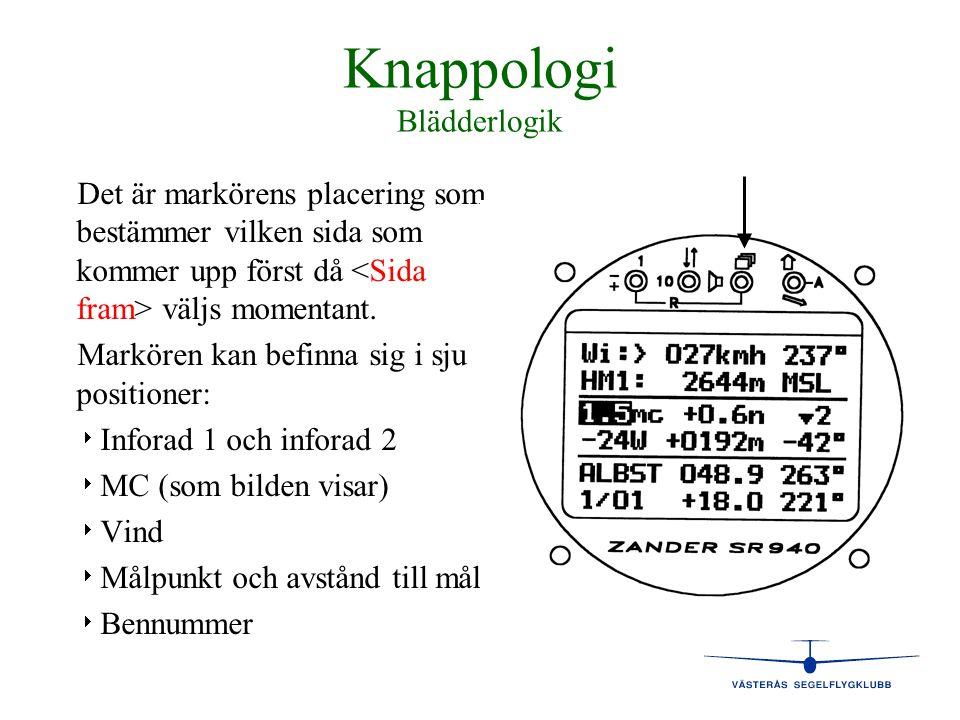 Knappologi Blädderlogik Det är markörens placering som bestämmer vilken sida som kommer upp först då väljs momentant. Markören kan befinna sig i sju p