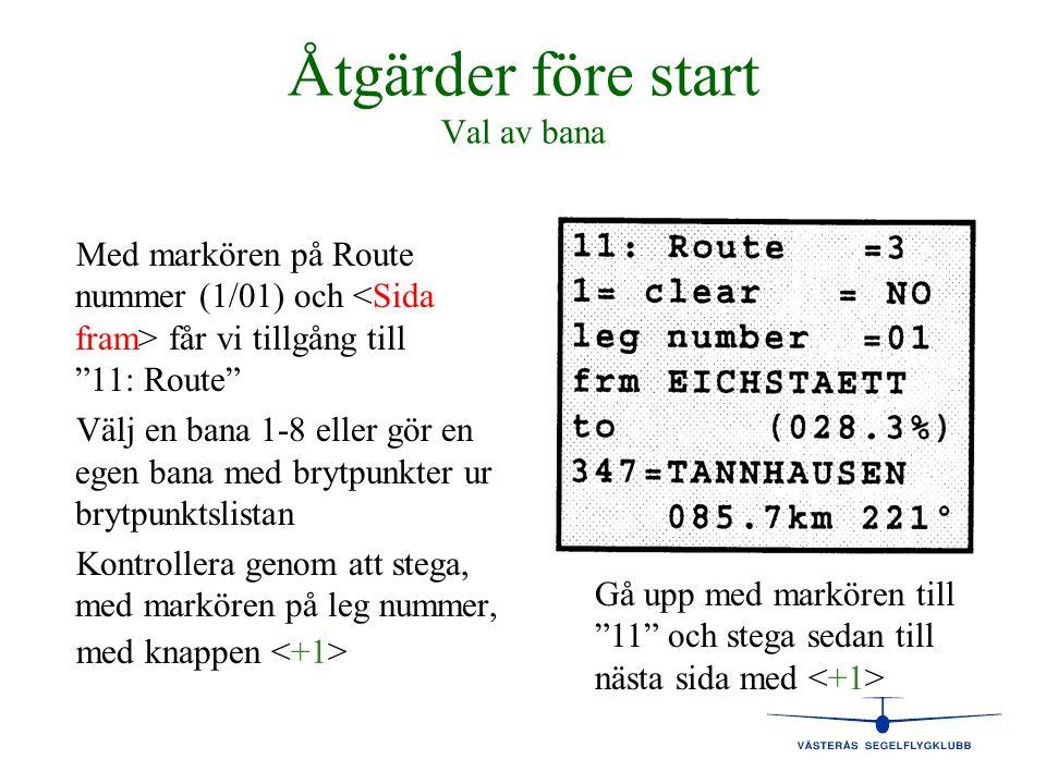"""Åtgärder före start Val av bana Med markören på Route nummer (1/01) och får vi tillgång till """"11: Route"""" Välj en bana 1-8 eller gör en egen bana med b"""
