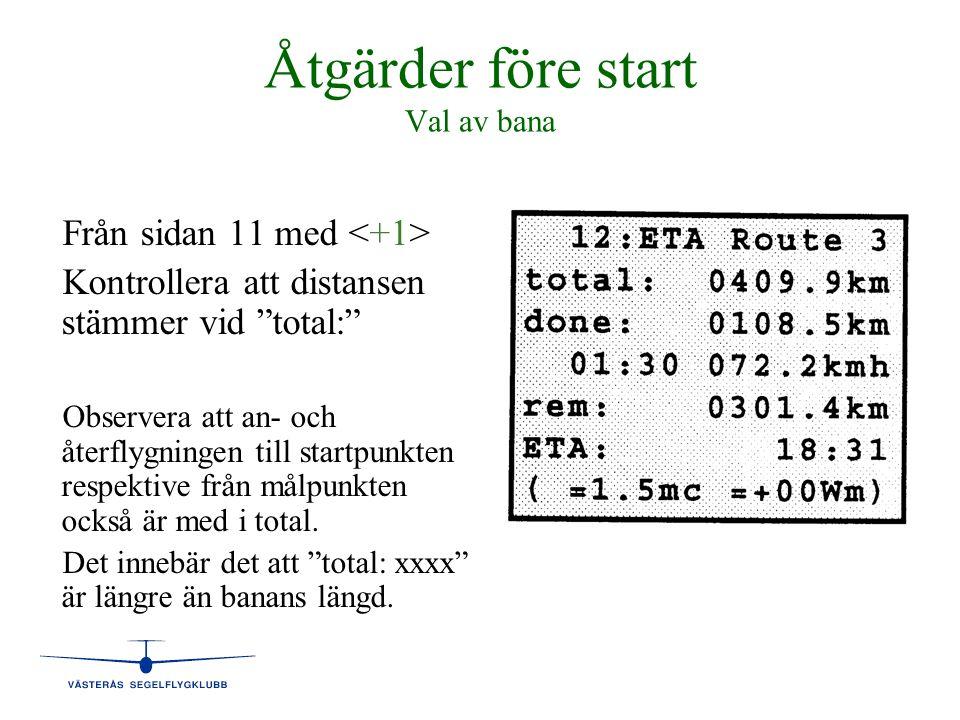 """Åtgärder före start Val av bana Från sidan 11 med Kontrollera att distansen stämmer vid """"total:"""" Observera att an- och återflygningen till startpunkte"""