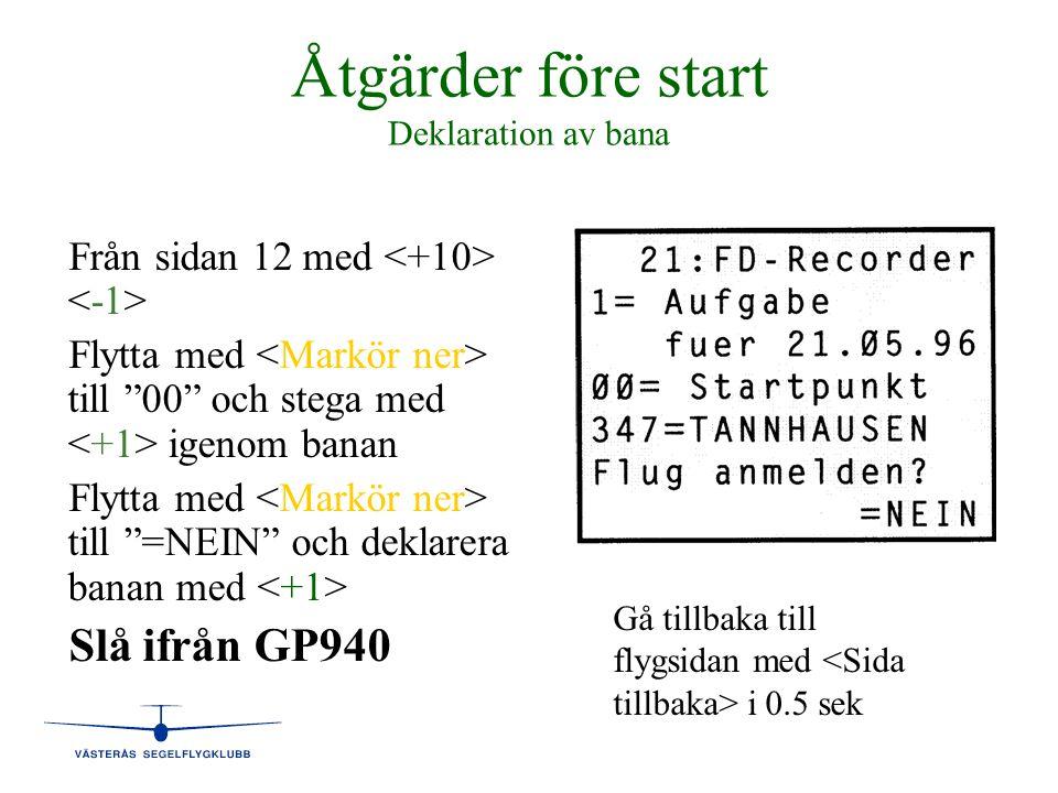 """Åtgärder före start Deklaration av bana Från sidan 12 med Flytta med till """"00"""" och stega med igenom banan Flytta med till """"=NEIN"""" och deklarera banan"""