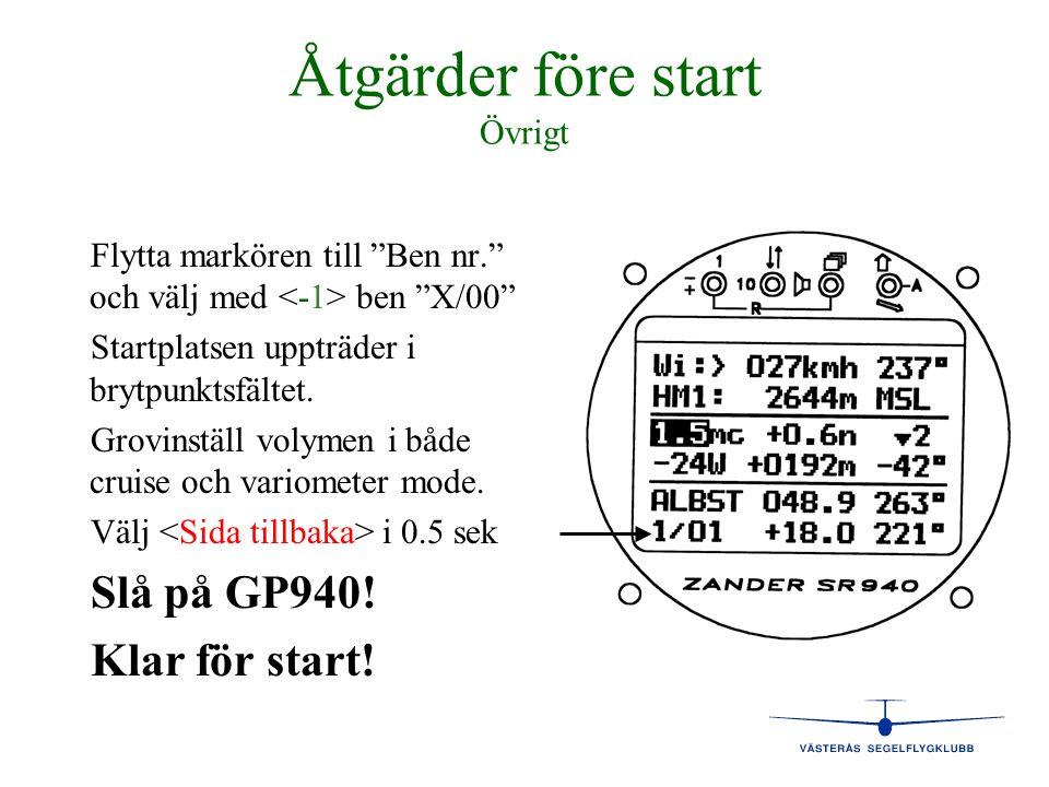 """Åtgärder före start Övrigt Flytta markören till """"Ben nr."""" och välj med ben """"X/00"""" Startplatsen uppträder i brytpunktsfältet. Grovinställ volymen i båd"""