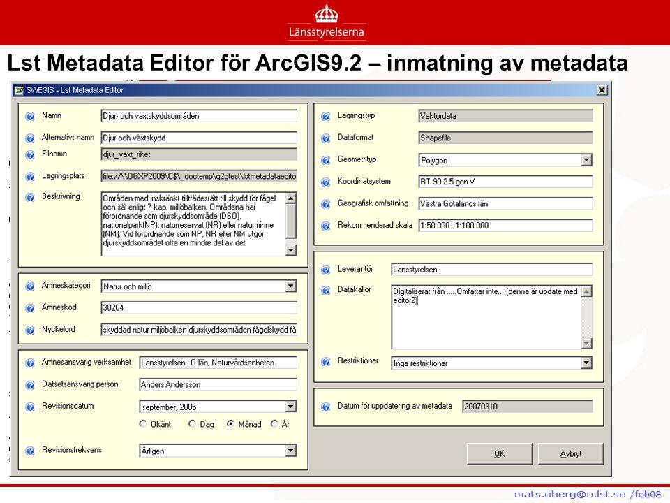 /feb08 /feb08 Lst Metadata Editor för ArcGIS9.2 – inmatning av metadata