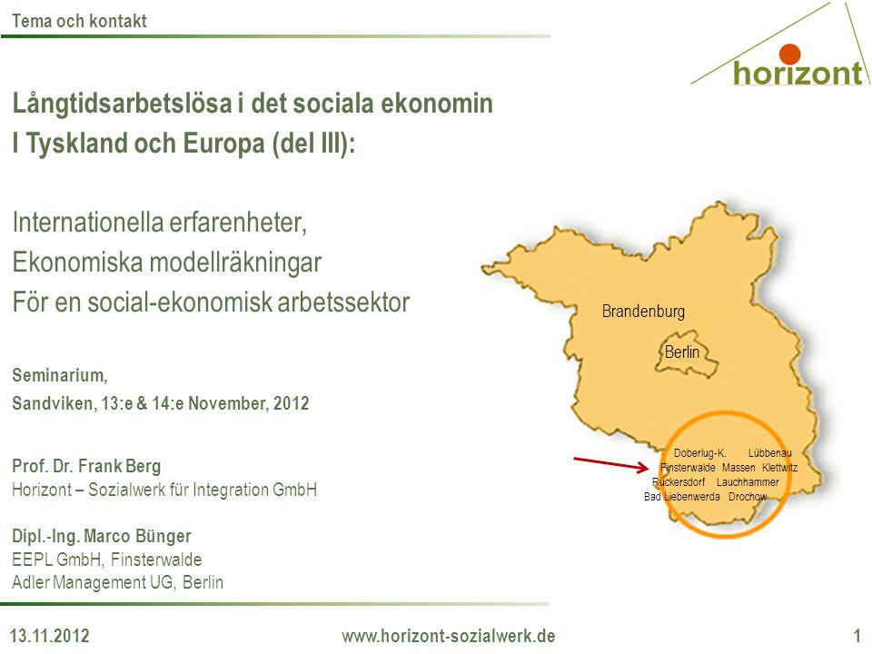 Långtidsarbetslösa i det sociala ekonomin I Tyskland och Europa (del III): Internationella erfarenheter, Ekonomiska modellräkningar För en social-ekon