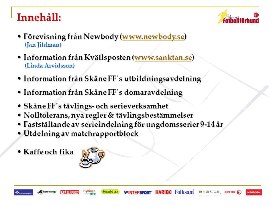 Innehåll: • Förevisning från Newbody (www.newbody.se) www.newbody.se (Jan Jildman) (Jan Jildman) • Information från Kvällsposten (www.sanktan.se) www.