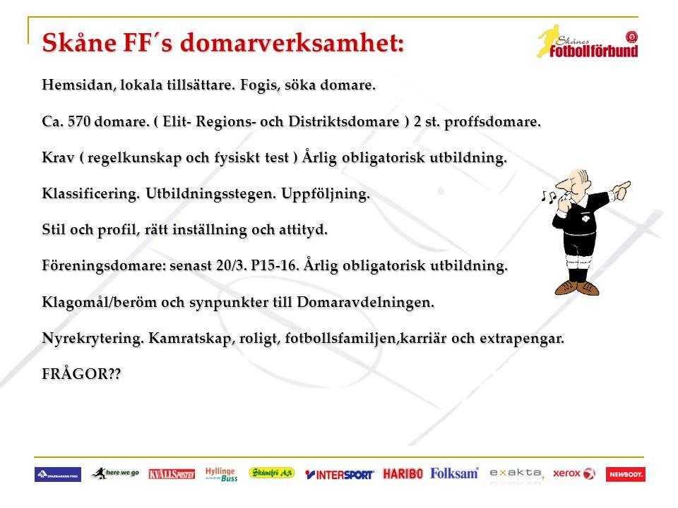 Skåne FF´s domarverksamhet: Hemsidan, lokala tillsättare. Fogis, söka domare. Ca. 570 domare. ( Elit- Regions- och Distriktsdomare ) 2 st. proffsdomar