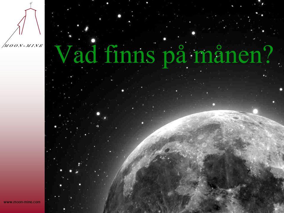 www.moon-mine.com Vad finns på månen?